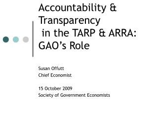 Accountability & Transparency  in the TARP & ARRA:  GAO's Role