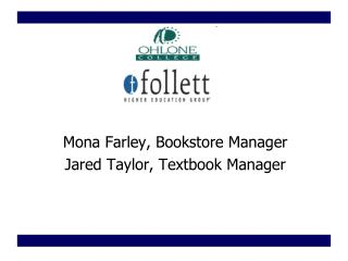 Mona Farley, Bookstore Manager Jared Taylor, Textbook Manager