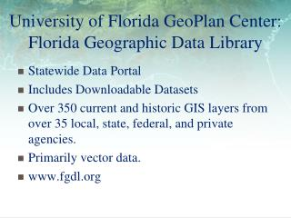 University of Florida GeoPlan Center: Florida Geographic Data Library