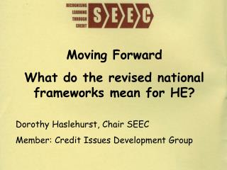 Moving Forward What do the revised national frameworks mean for HE?