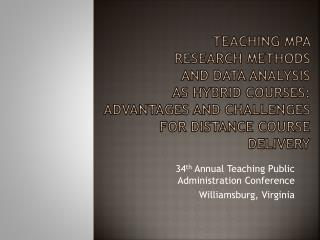 34 th  Annual Teaching Public Administration Conference Williamsburg, Virginia