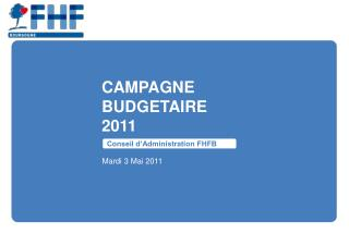 CAMPAGNE  BUDGETAIRE 2011
