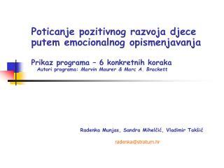 Poticanje pozitivnog razvoja djece putem emocionalnog opismenjavanja  Prikaz programa   6 konkretnih koraka     Autori p