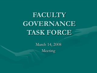FACULTY GOVERNANCE       TASK FORCE