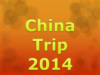 China Trip 2014