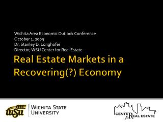 Real Estate Markets in a Recovering(?) Economy