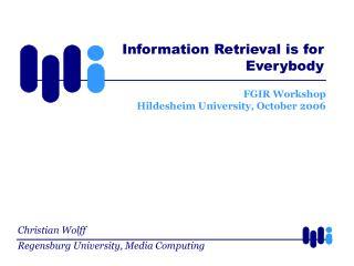 FGIR Workshop Hildesheim University, October 2006