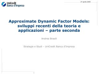Approximate Dynamic Factor Models: sviluppi recenti della teoria e applicazioni – parte seconda