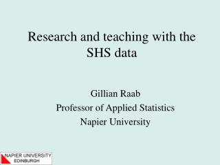 Research and teaching with the SHS data