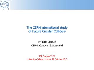 The CERN international study of Future Circular Colliders