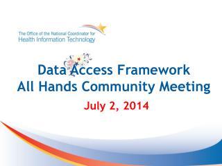Data Access Framework  All Hands Community Meeting