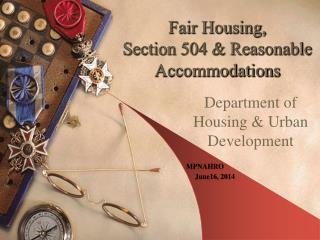 Fair Housing,  Section 504 & Reasonable Accommodations