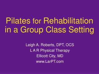 Pilates for Rehabilitation  in a Group Class Setting