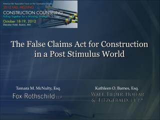 The False Claims Act for Construction  in a Post Stimulus World