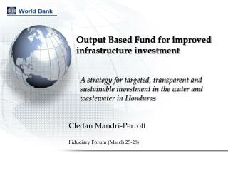 Output Based Fund for improved   infrastructure investment