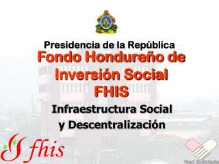 Fondo Hondureño de Inversión Social FHIS