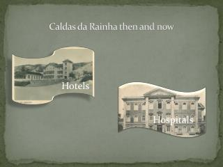 Caldas da Rainha then and now