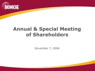 Annual & Special Meeting of Shareholders November 7, 2006