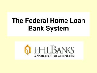 The Federal Home Loan Bank System