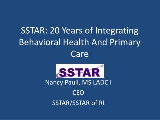 SSTAR: 20 Years of Integrating Behavioral Health And Primary Care