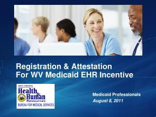 Registration & Attestation For WV Medicaid EHR Incentive