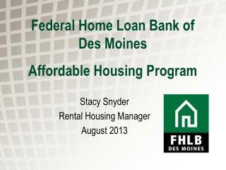 Federal Home Loan Bank of Des Moines Affordable Housing Program