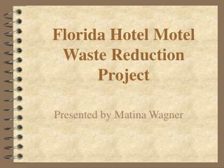 Florida Hotel Motel Waste Reduction Project