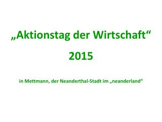 """""""Aktionstag der Wirtschaft"""" 2015 in Mettmann, der Neanderthal-Stadt im """"neanderland"""""""