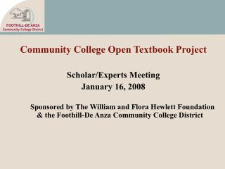 Community College Open Textbook Project Scholar/Experts Meeting January 16, 2008