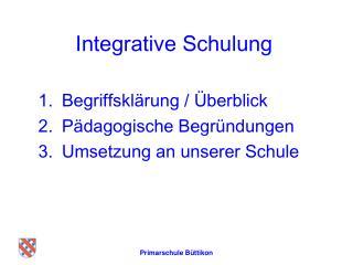 Integrative Schulung