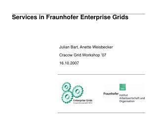 Services in Fraunhofer Enterprise Grids
