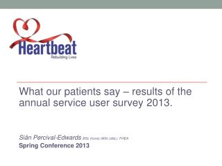What our patients say – results of the annual service user survey 2013.