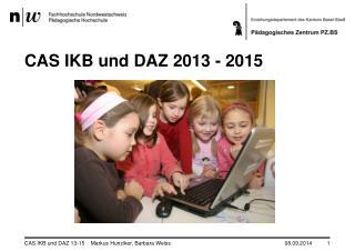 CAS IKB und DAZ 2013 - 2015