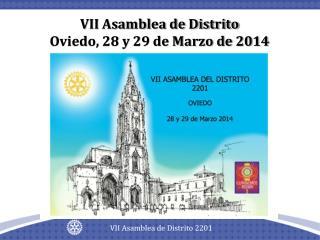 VII Asamblea de Distrito Oviedo, 28 y 29 de Marzo de 2014