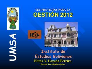 SEIS PROYECTOS PARA LA GESTIÓN 2012