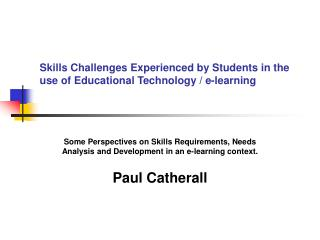 Skills Challenges Experienced by Students in the use of Educational Technology / e-learning