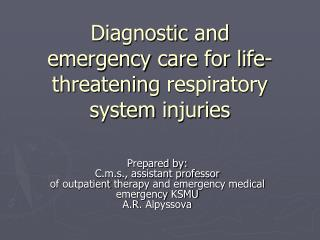Diagnostic and emergency care for life-threatening respiratory system injuries