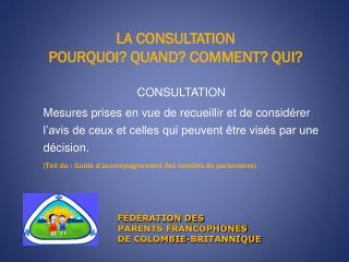 LA CONSULTATION POURQUOI? QUAND? COMMENT? QUI?