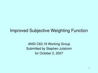 Improved Subjective Weighting Function
