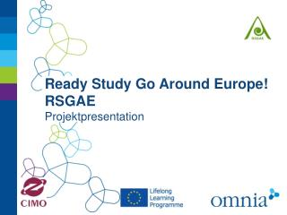 Ready Study Go Around Europe! RSGAE Projektpresentation