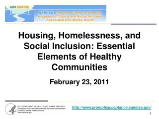 Housing, Homelessness, and Social Inclusion: Essential Elements of Healthy Communities
