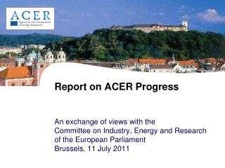 Report on ACER Progress