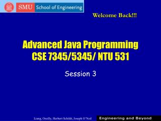 Advanced Java Programming CSE 7345/5345/ NTU 531