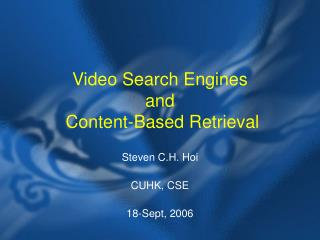 Video Search Engines  and  Content-Based Retrieval