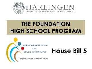 THE FOUNDATION                  HIGH SCHOOL PROGRAM