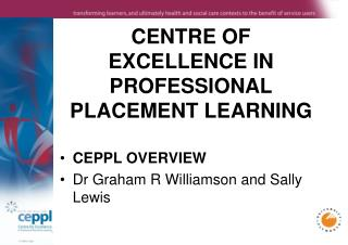 CENTRE OF EXCELLENCE IN PROFESSIONAL PLACEMENT LEARNING