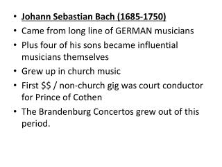 Johann Sebastian Bach (1685-1750) Came from long line of GERMAN musicians