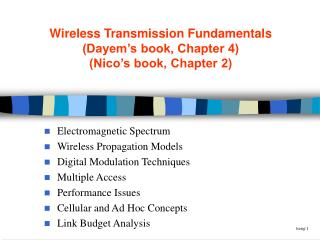 Wireless Transmission Fundamentals (Dayem's book, Chapter 4) (Nico's book, Chapter 2)