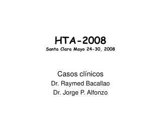 HTA-2008 Santa Clara Mayo 24-30, 2008