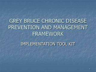 GREY BRUCE CHRONIC DISEASE PREVENTION AND MANAGEMENT FRAMEWORK
